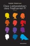 Buch/ Adelle Waldman: Das Liebeleben des Nathaniel P.