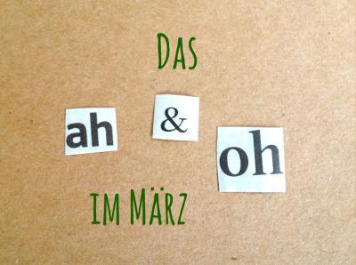 ah&oh März